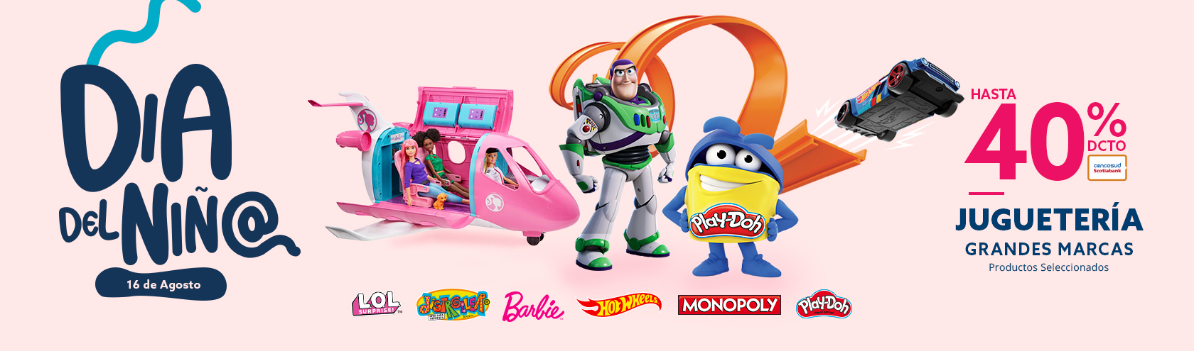 Hasta 40 porciento de descuento con Tarjeta Cencosud Jueguetería. Barbie, Hot Wheels, LOL, Distroller, Monopoly, Play-Doh