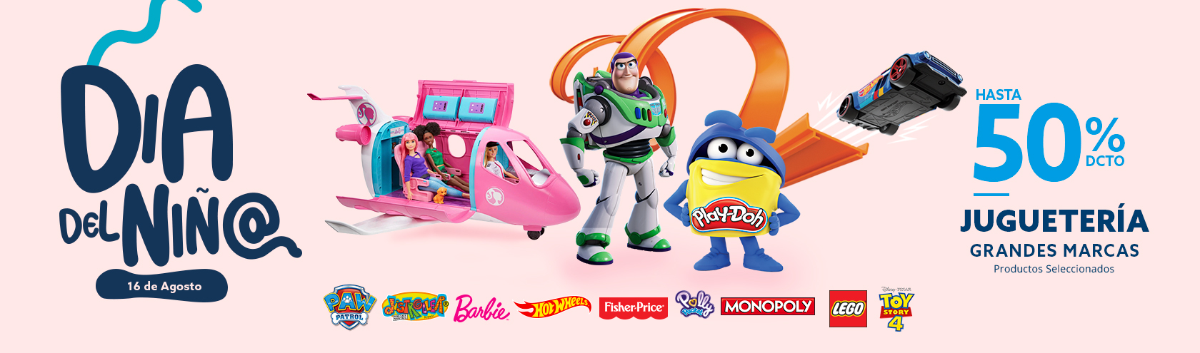 Hasta 50 porciento de descuento Paw Patrol, Barbie, Fisher Price, Hot Wheels, Nerf, Play Doh, Toy Story, Lego, LOL